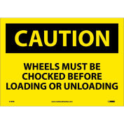 """Safety Signs - Caution Wheels Must Be Chocked - Vinyl 10""""H X 14""""W"""