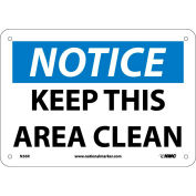 """Safety Signs - Notice Keep This Area Clean - Rigid Plastic 7""""H X 10""""W"""