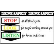 Banner, Drive Safery Stop Look Listen, 3ft x 5ft