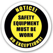 "Durastripe 12"" Round Sign - Notice! Safety Equipment Must Be Worn No Exceptions!"