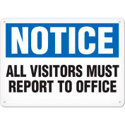 "Notice Signs - All Visitors Report to Office 14""W x 10""H, Semi-Rigid Plastic"