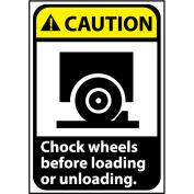 Caution Sign 14x10 Vinyl - Chock Wheels Before Loading