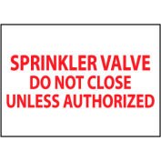 Fire Safety Sign - Sprinkler Valve Do Not Close Unless Authorized - Plastic