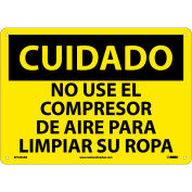 Spanish Aluminum Sign - Cuidado No Use El Compresor De Aire Para Limpiar Su Ropa