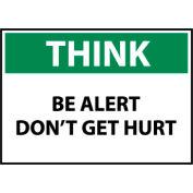 Think Osha 10x14 Plastic - Be Alert Don't Get Hurt