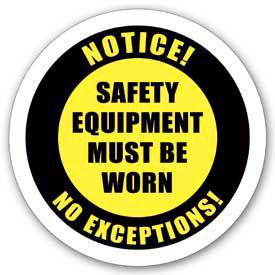 "Durastripe 12"" Round Sign - Notice! Safety Equipment Must Be Worn No Exceptions!"