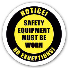 "Durastripe 30"" Round Sign - Notice! Safety Equipment Must Be Worn No Exceptions!"