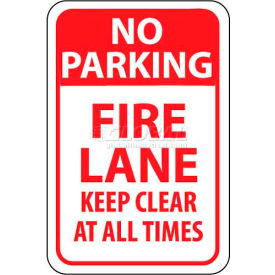 """NMC TM47G Traffic Sign, No Parking Fire Lane Keep Clear At All Times, 18"""" X 12"""", White/Red"""