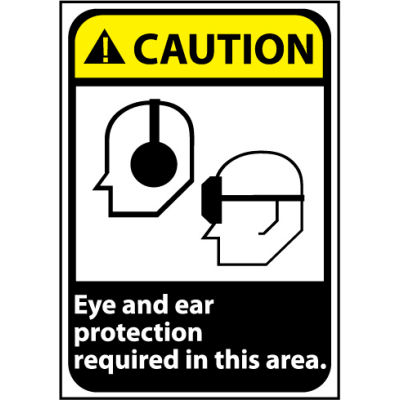 Caution Sign 14x10 Vinyl - Eye and Ear Protection Required