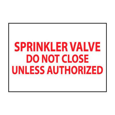 Fire Safety Sign - Sprinkler Valve Do Not Close Unless Authorized - Vinyl