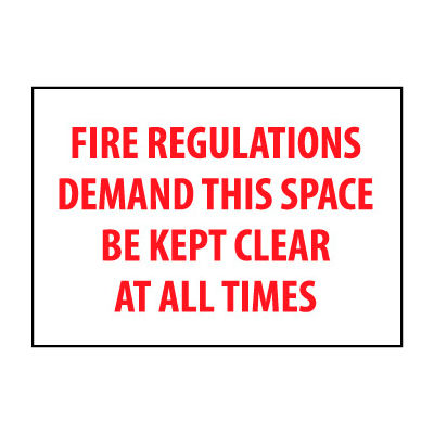 Fire Safety Sign - Fire Regulations Demand This Space Be Kept Clear - Plastic